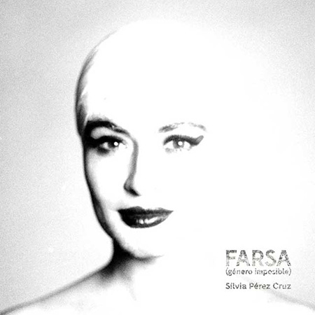 Farsa (Género imposible) (Sílvia Pérez Cruz) [2020]
