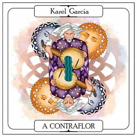 A contraflor (Karel García) [2021]