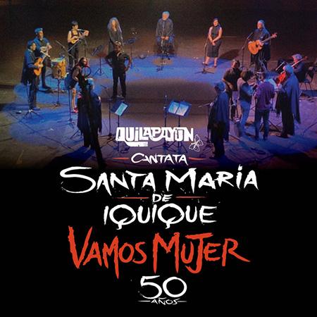 Cantata Santa María de Iquique - Vamos Mujer - 50 años  (Quilapayún - Carrasco y voces femeninas) [2021]