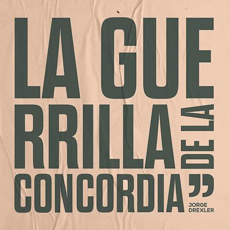 La guerrilla de la concordia (Jorge Drexler) [2021]